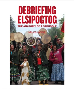 Debriefing Elsipogtog: The Anatomy of a Struggle eBook: Miles Howe: Amazon.ca: Kindle Store